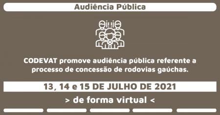CODEVAT promove audiência pública referente a processo de concessão de rodovias gaúchas